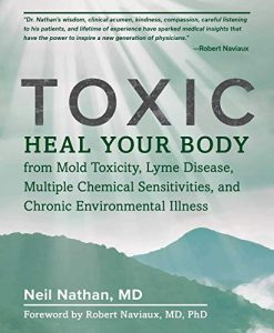 Toxic: Heal Your Body from Mold Toxicity, Lyme Disease, Multiple Chemical Sensitivities, and Chronic Environmental Illness Toxic: Heal Your Body from Mold Toxicity, Lyme Disease, Multiple Chemical Sensitivities, and Chronic Environmental Illness