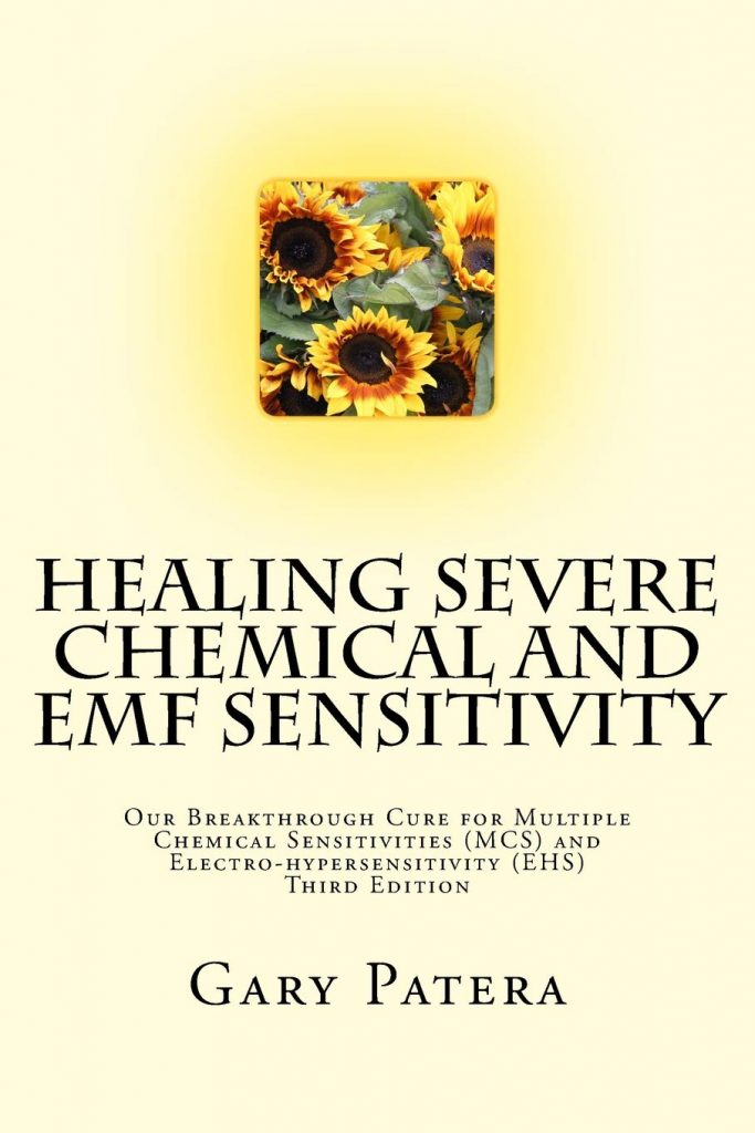 Healing Severe Chemical and EMF Sensitivity: Our Breakthrough Cure for Multiple Chemical Sensitivities (MCS) and Electro-hypersensitivity by Gary Patera